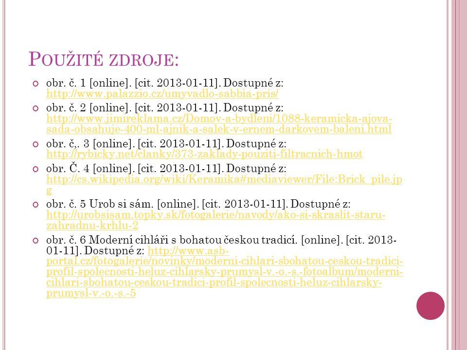 Použité zdroje: obr. č. 1 [online]. [cit. 2013-01-11]. Dostupné z: http://www.palazzio.cz/umyvadlo-sabbia-pris/